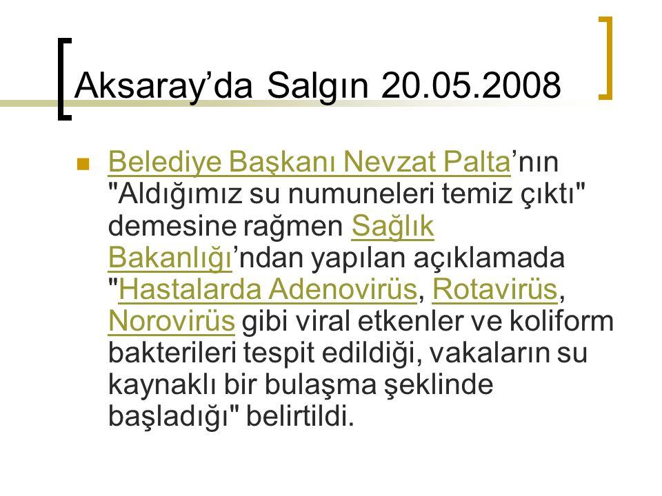 Aksaray'da Salgın 20.05.2008