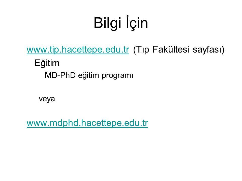 Bilgi İçin www.tip.hacettepe.edu.tr (Tıp Fakültesi sayfası) Eğitim