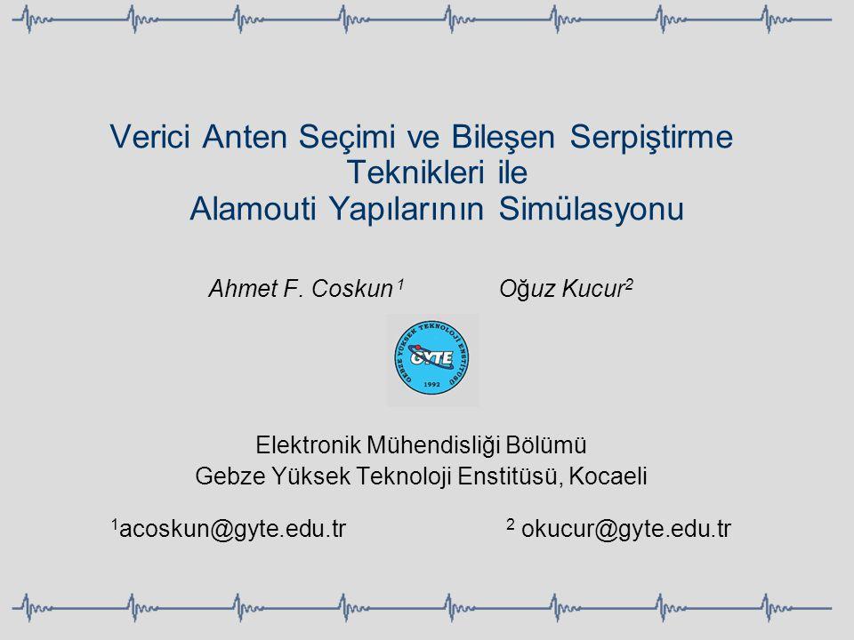 Verici Anten Seçimi ve Bileşen Serpiştirme Teknikleri ile Alamouti Yapılarının Simülasyonu