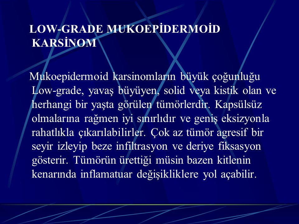 LOW-GRADE MUKOEPİDERMOİD KARSİNOM