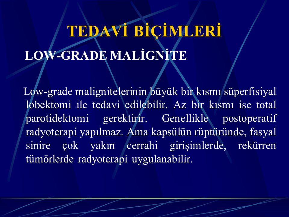 TEDAVİ BİÇİMLERİ LOW-GRADE MALİGNİTE