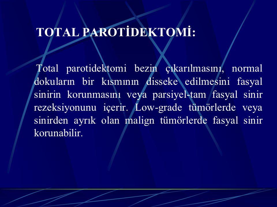TOTAL PAROTİDEKTOMİ: