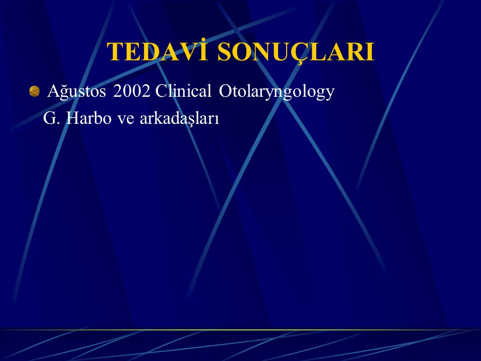 TEDAVİ SONUÇLARI Ağustos 2002 Clinical Otolaryngology