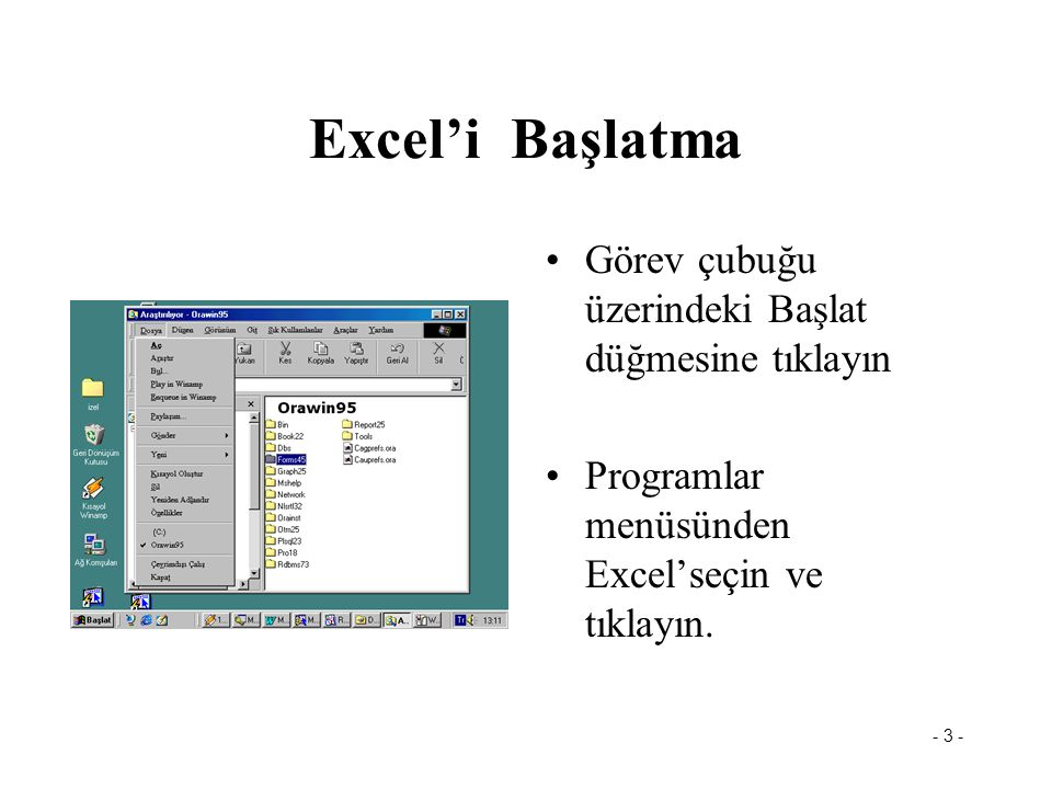 Excel'i Başlatma Görev çubuğu üzerindeki Başlat düğmesine tıklayın