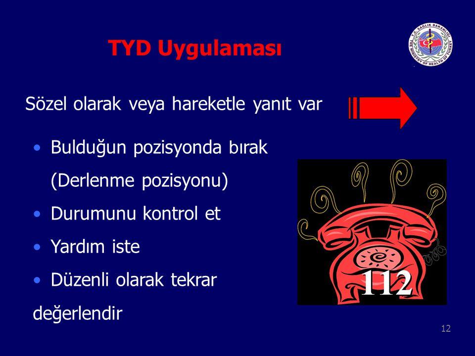 TYD Uygulaması Sözel olarak veya hareketle yanıt var