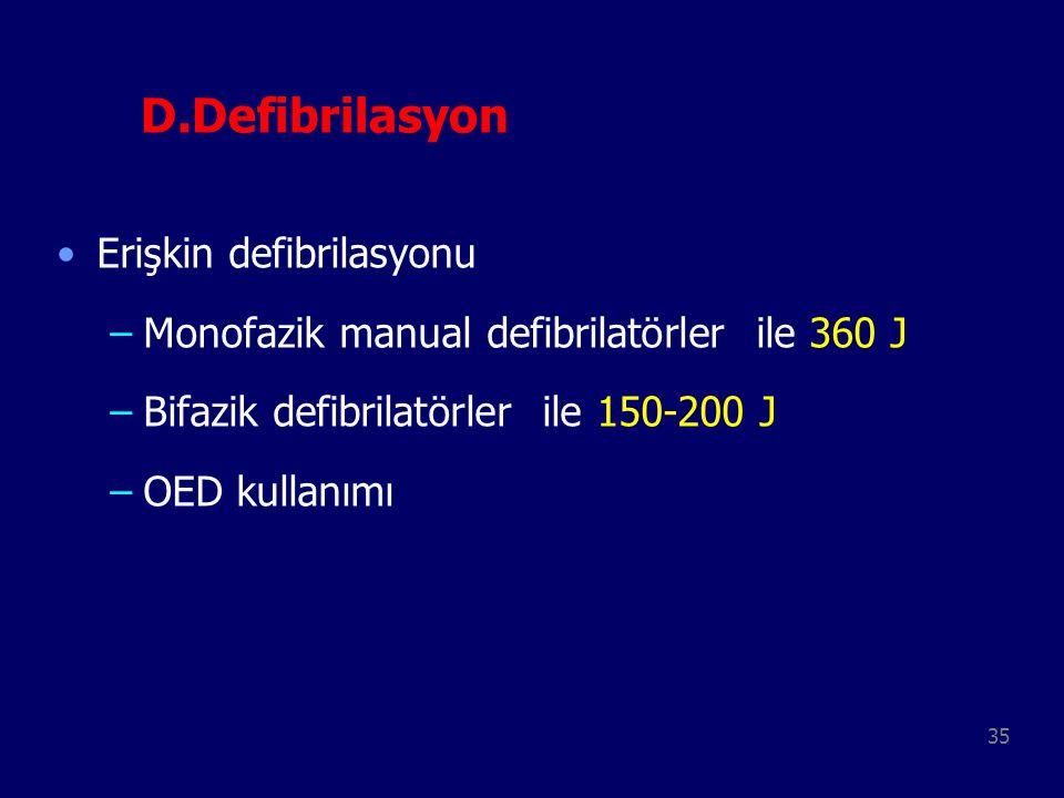D.Defibrilasyon Erişkin defibrilasyonu