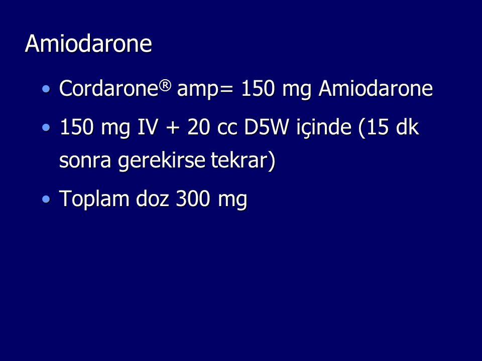 Amiodarone Cordarone® amp= 150 mg Amiodarone