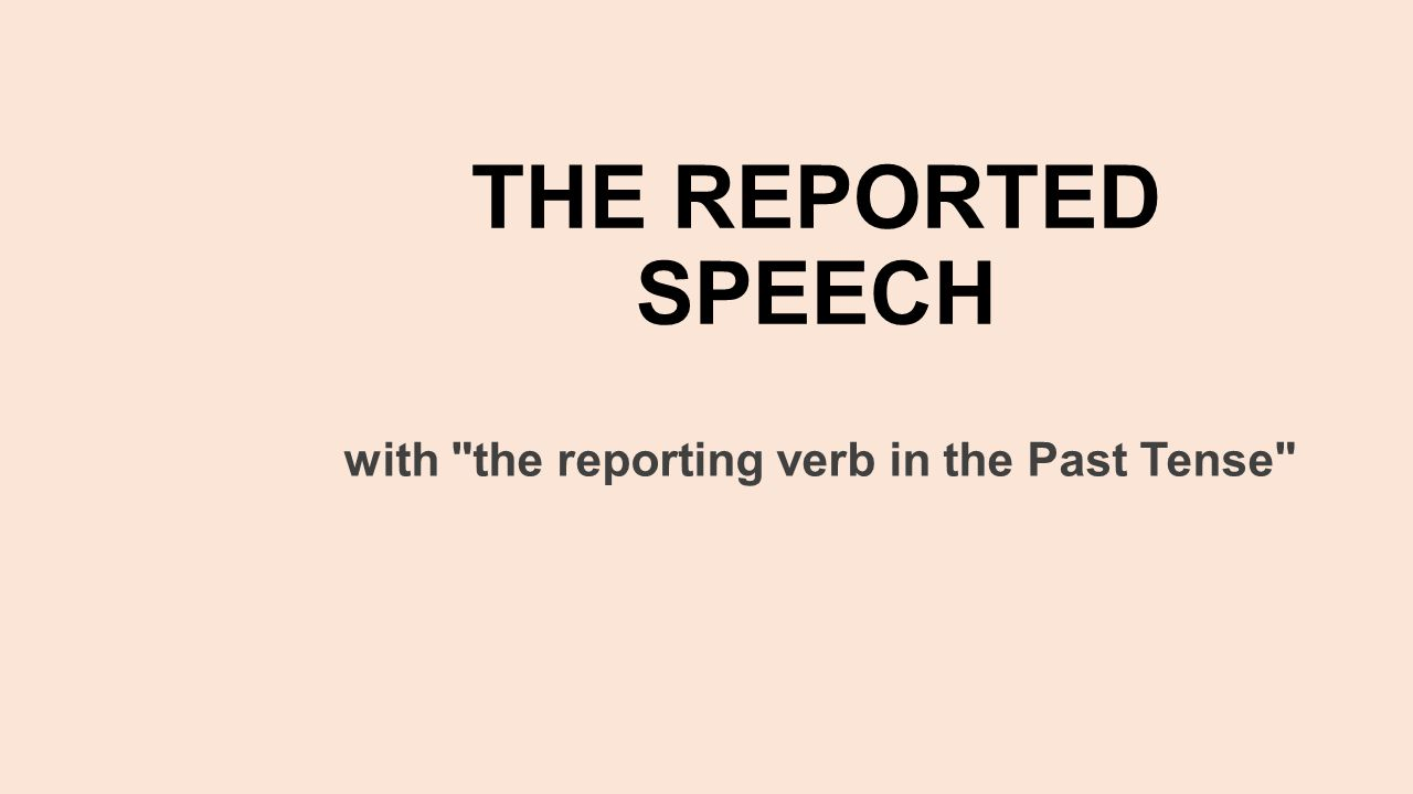 with the reporting verb in the Past Tense