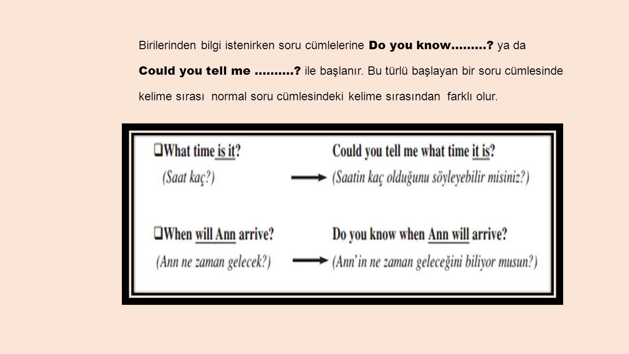 Birilerinden bilgi istenirken soru cümlelerine Do you know………