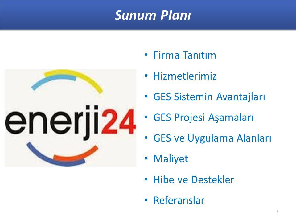 Sunum Planı Firma Tanıtım Hizmetlerimiz GES Sistemin Avantajları