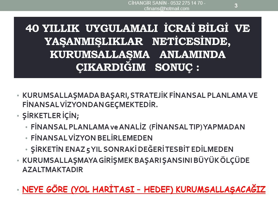 CİHANGİR SANİN - 0532 275 14 70 - cfinans@hotmail.com