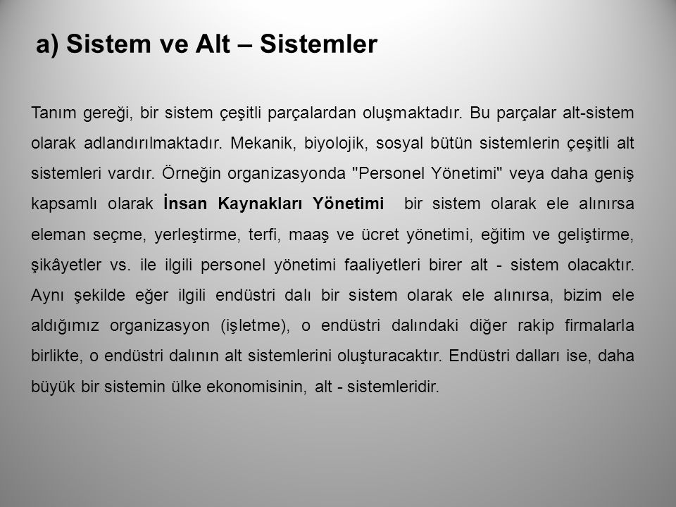 a) Sistem ve Alt – Sistemler