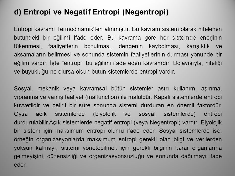 d) Entropi ve Negatif Entropi (Negentropi)