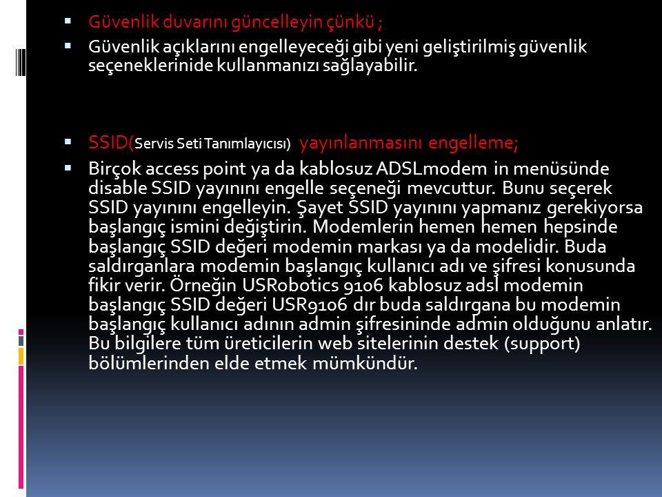 SSID(Servis Seti Tanımlayıcısı) yayınlanmasını engelleme;