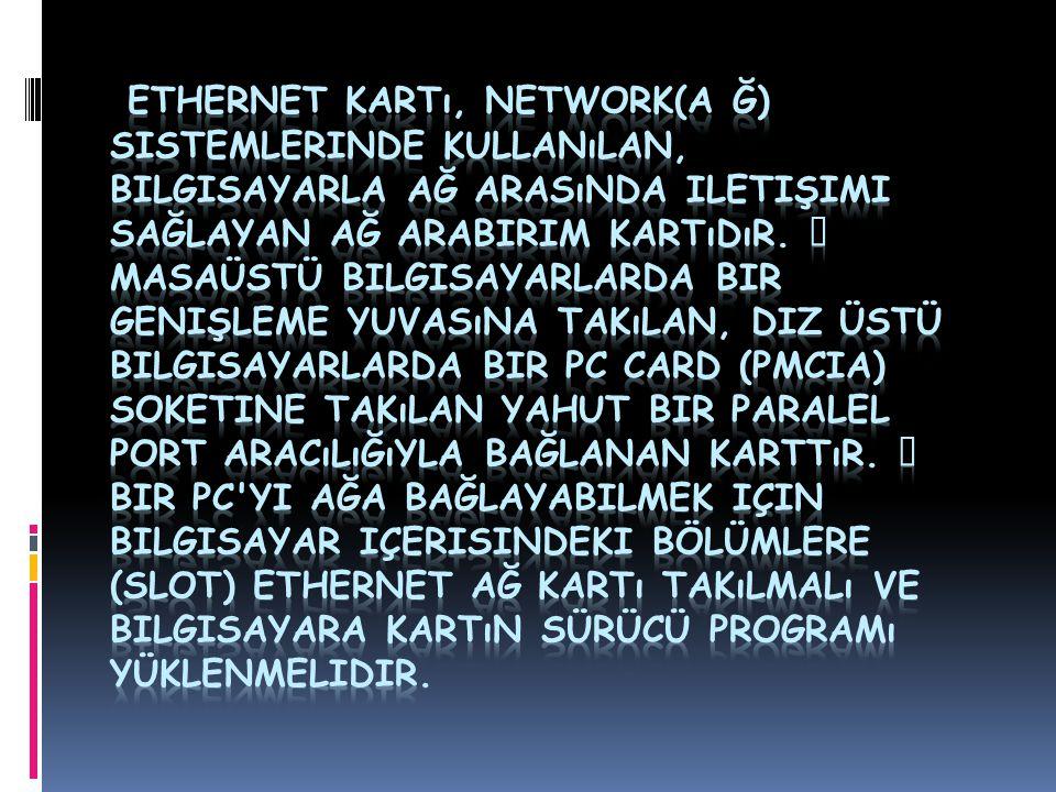 Ethernet kartı, network(a ğ) sistemlerinde kullanılan, bilgisayarla ağ arasında iletişimi sağlayan ağ arabirim kartıdır.