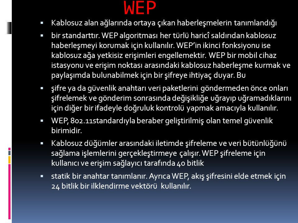 WEP Kablosuz alan ağlarında ortaya çıkan haberleşmelerin tanımlandığı