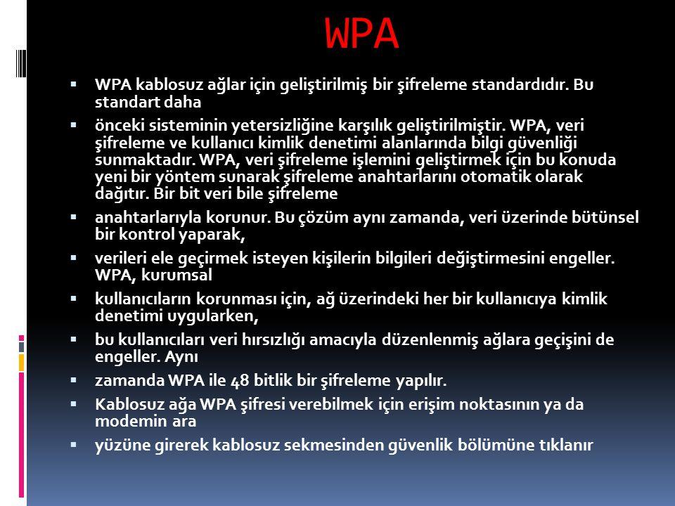 WPA WPA kablosuz ağlar için geliştirilmiş bir şifreleme standardıdır. Bu standart daha.