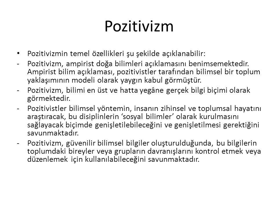 Pozitivizm Pozitivizmin temel özellikleri şu şekilde açıklanabilir: