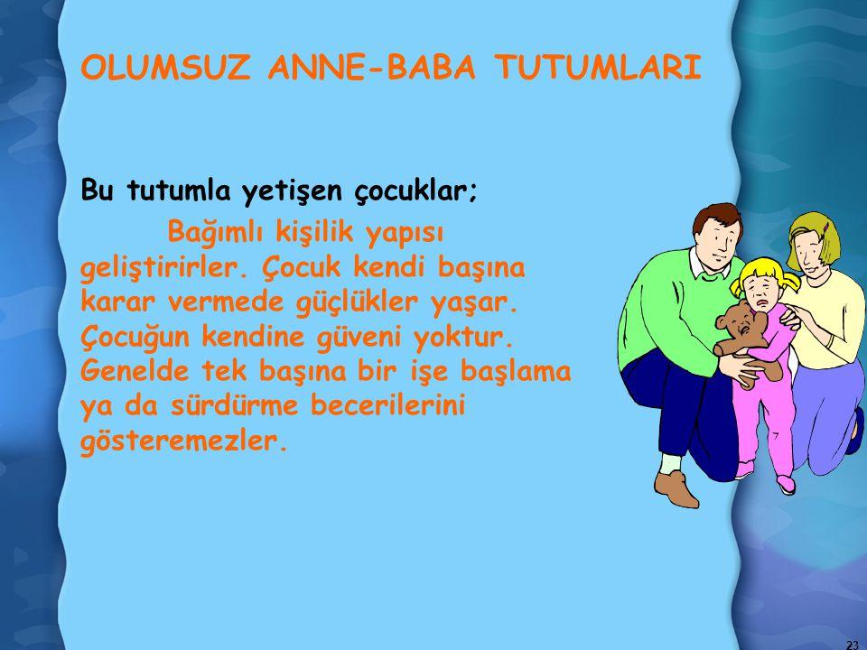 OLUMSUZ ANNE-BABA TUTUMLARI
