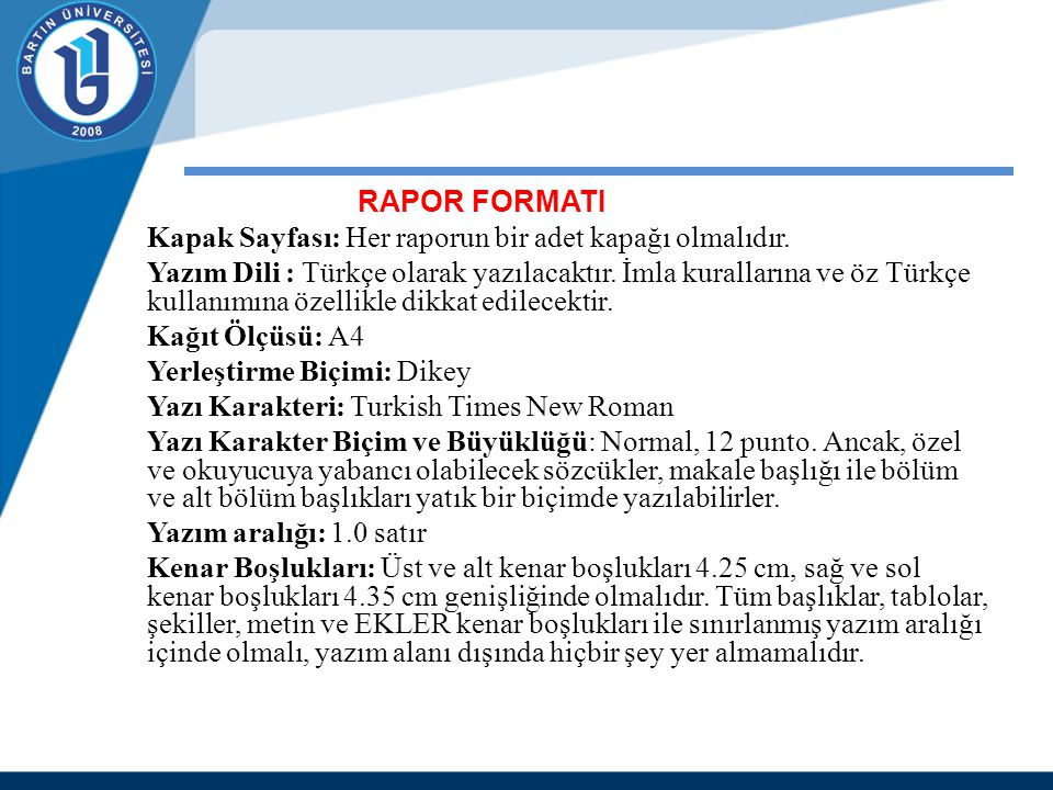 RAPOR FORMATI Kapak Sayfası: Her raporun bir adet kapağı olmalıdır.