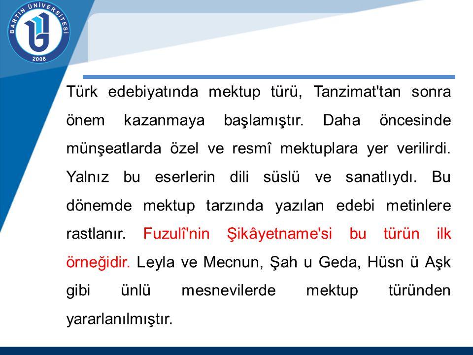 Türk edebiyatında mektup türü, Tanzimat tan sonra önem kazanmaya başlamıştır.