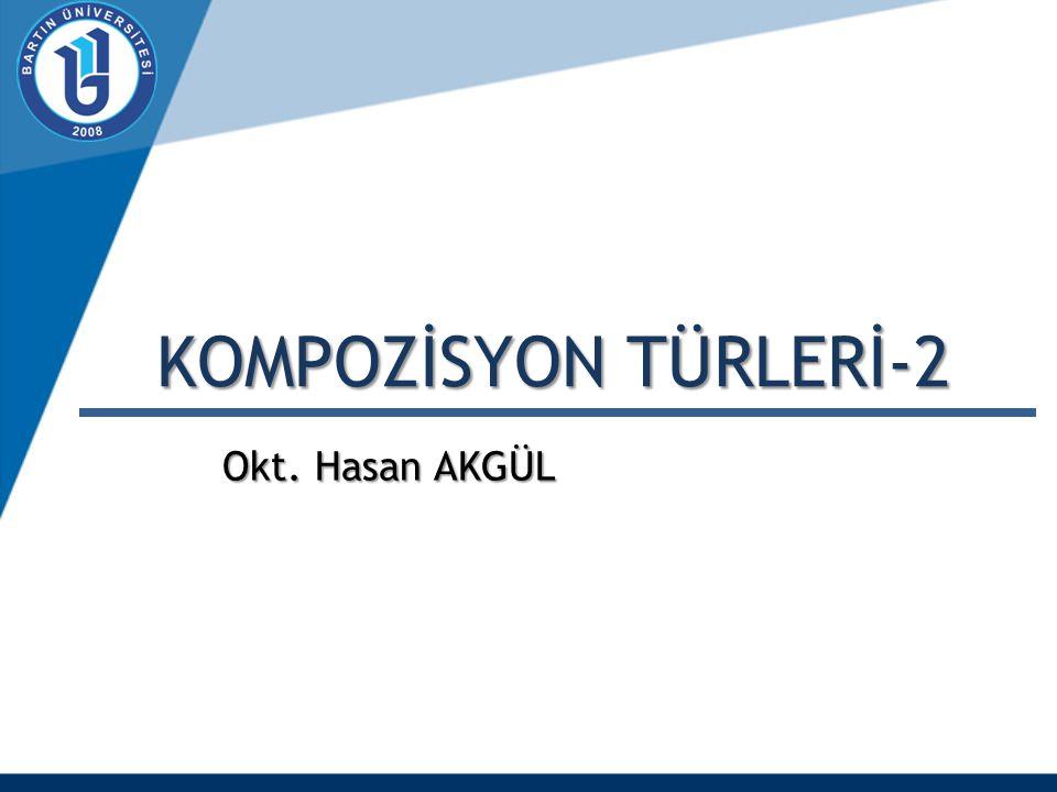 KOMPOZİSYON TÜRLERİ-2 Okt. Hasan AKGÜL