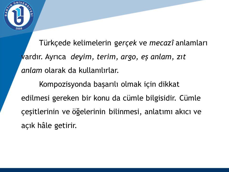 Türkçede kelimelerin gerçek ve mecazî anlamları vardır