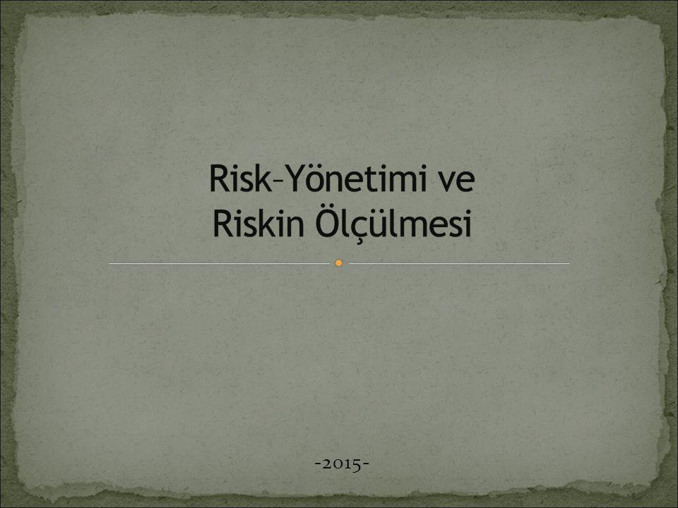 Risk–Yönetimi ve Riskin Ölçülmesi