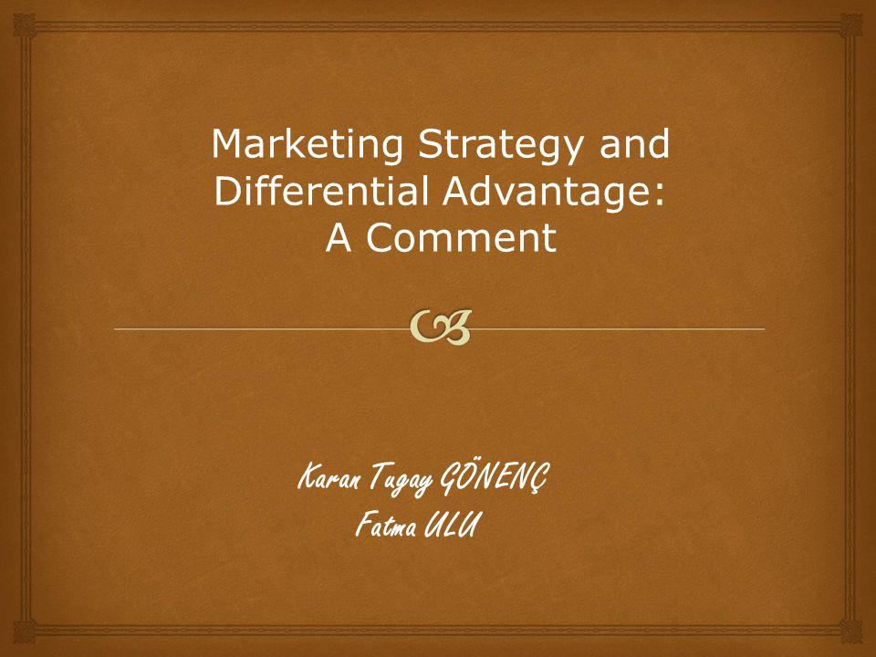 Karan Tugay GÖNENÇ Marketing Strategy and Differential Advantage: