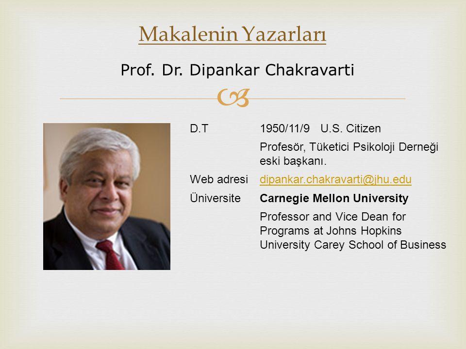 Makalenin Yazarları Prof. Dr. Dipankar Chakravarti D.T