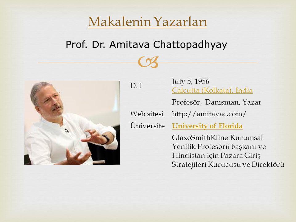 Makalenin Yazarları Prof. Dr. Amitava Chattopadhyay D.T