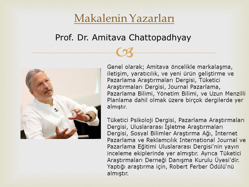 Makalenin Yazarları Prof. Dr. Amitava Chattopadhyay