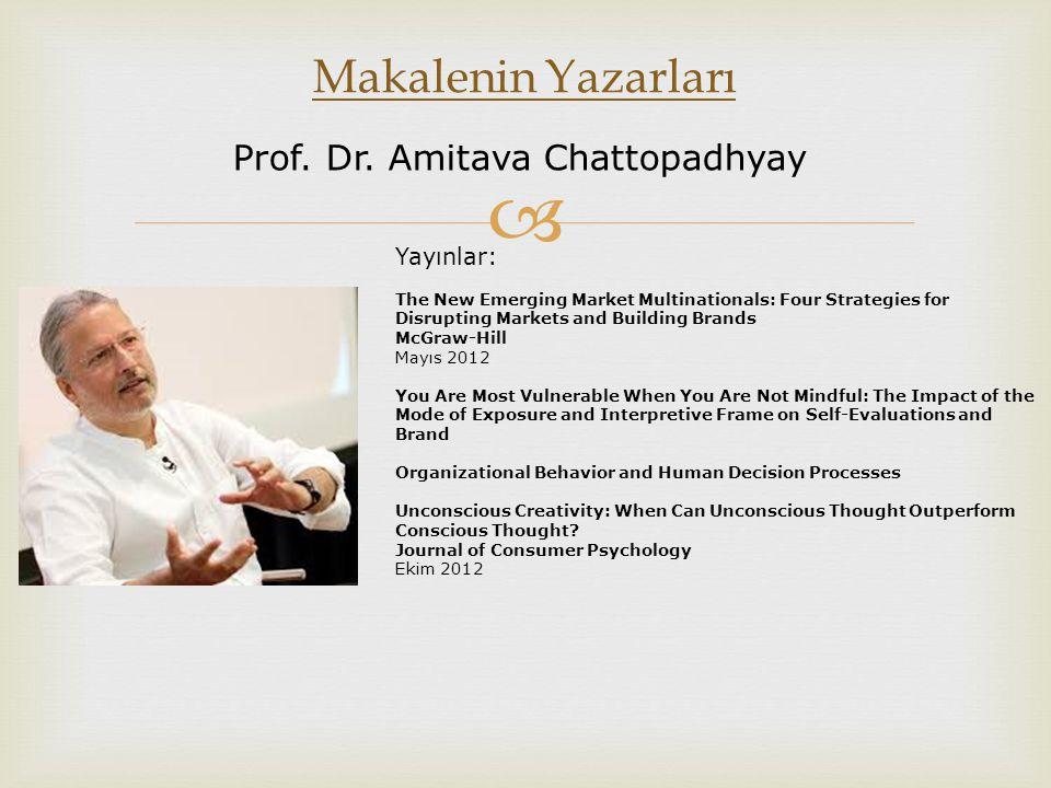 Makalenin Yazarları Prof. Dr. Amitava Chattopadhyay Yayınlar: