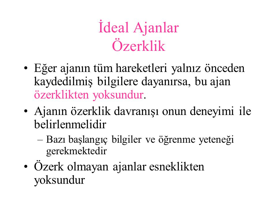 İdeal Ajanlar Özerklik