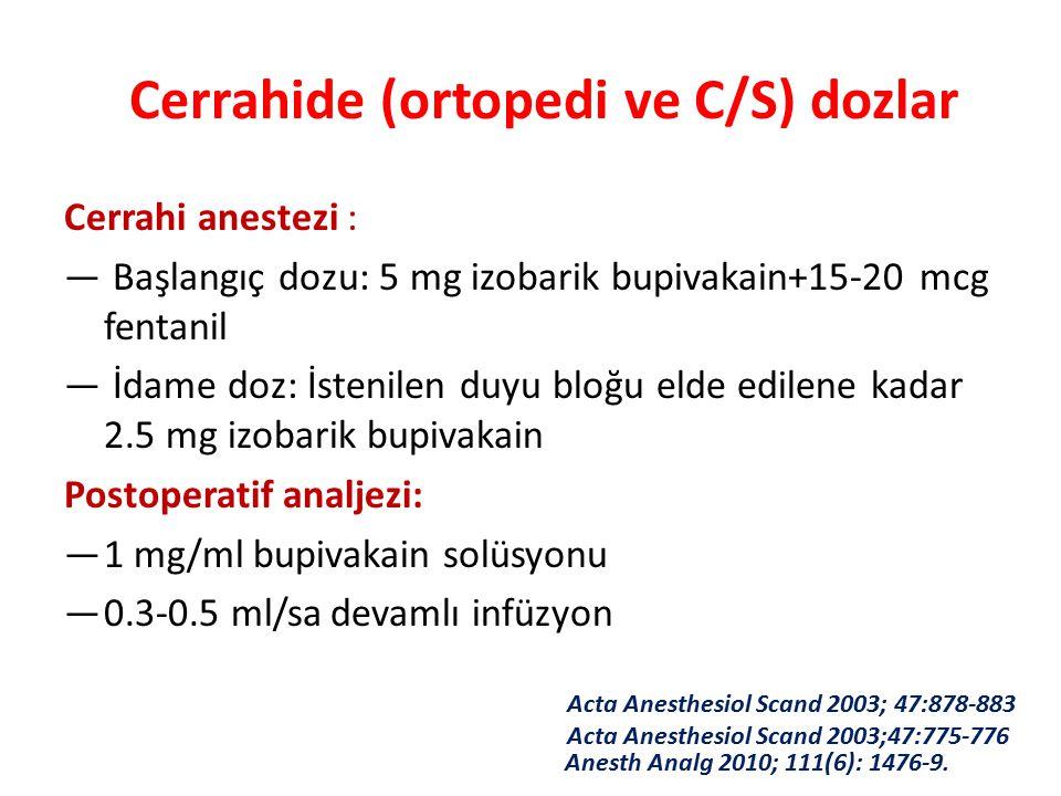Cerrahide (ortopedi ve C/S) dozlar