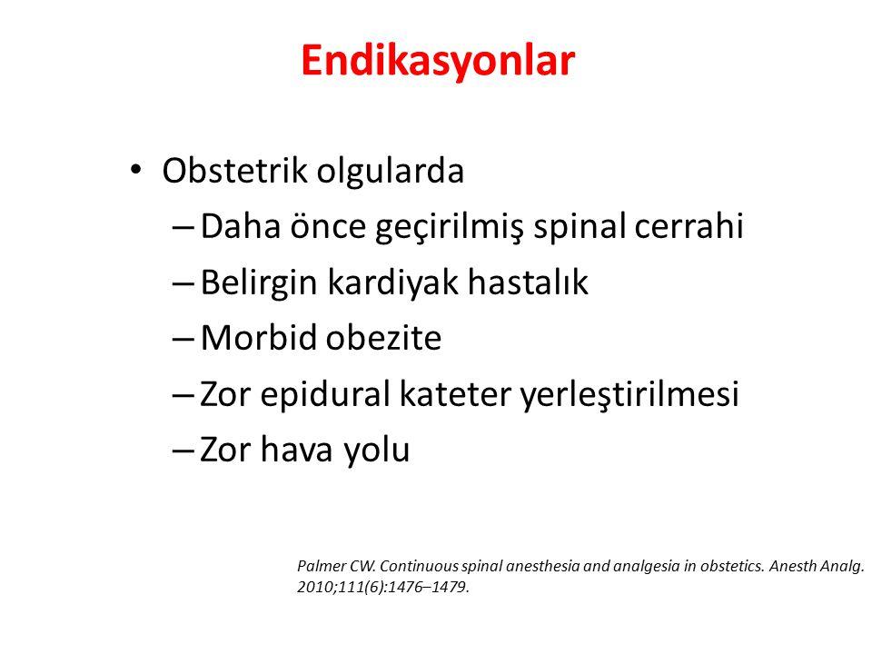 Endikasyonlar Obstetrik olgularda Daha önce geçirilmiş spinal cerrahi