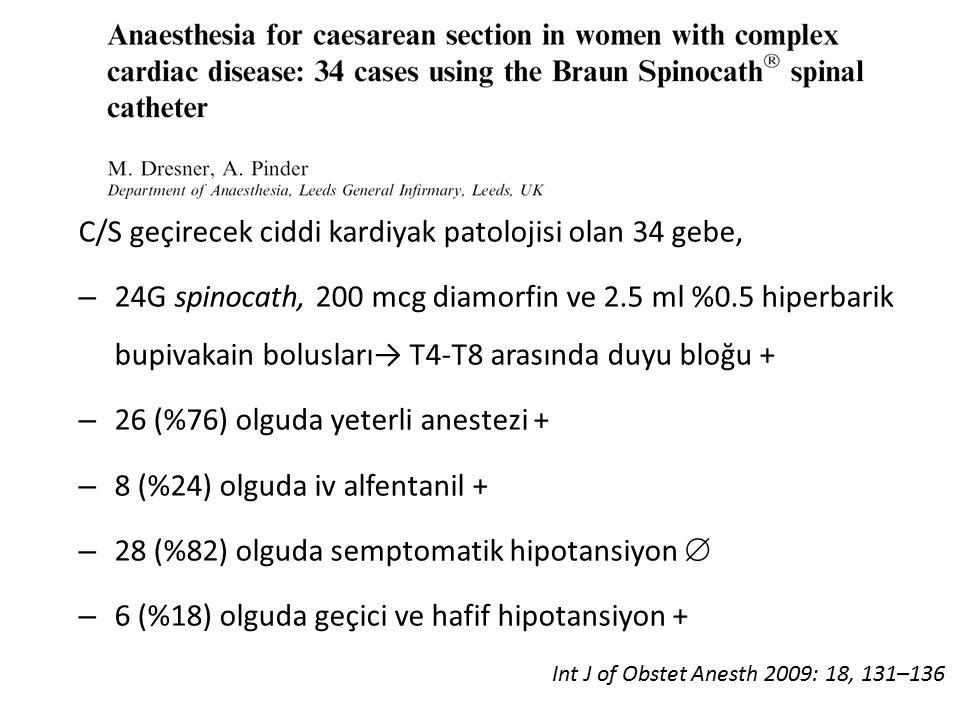 C/S geçirecek ciddi kardiyak patolojisi olan 34 gebe,