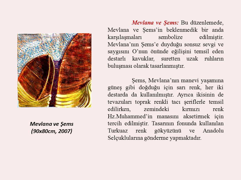 Mevlana ve Şems: Bu düzenlemede, Mevlana ve Şems'in beklenmedik bir anda karşılaşmaları sembolize edilmiştir. Mevlana'nın Şems'e duyduğu sonsuz sevgi ve saygısını O'nun önünde eğilişini temsil eden destarlı kavuklar, suretten uzak ruhların buluşması olarak tasarlanmıştır.