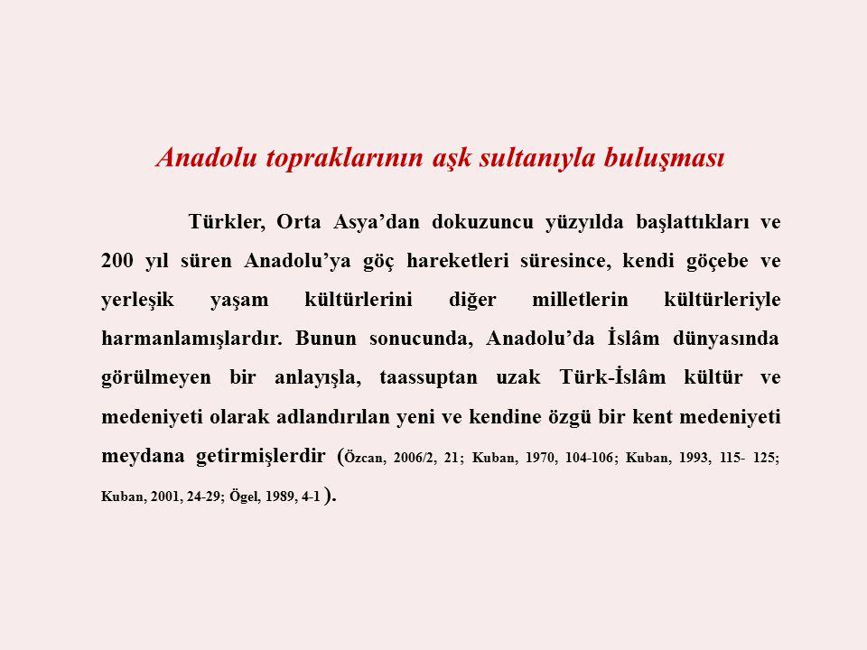 Anadolu topraklarının aşk sultanıyla buluşması