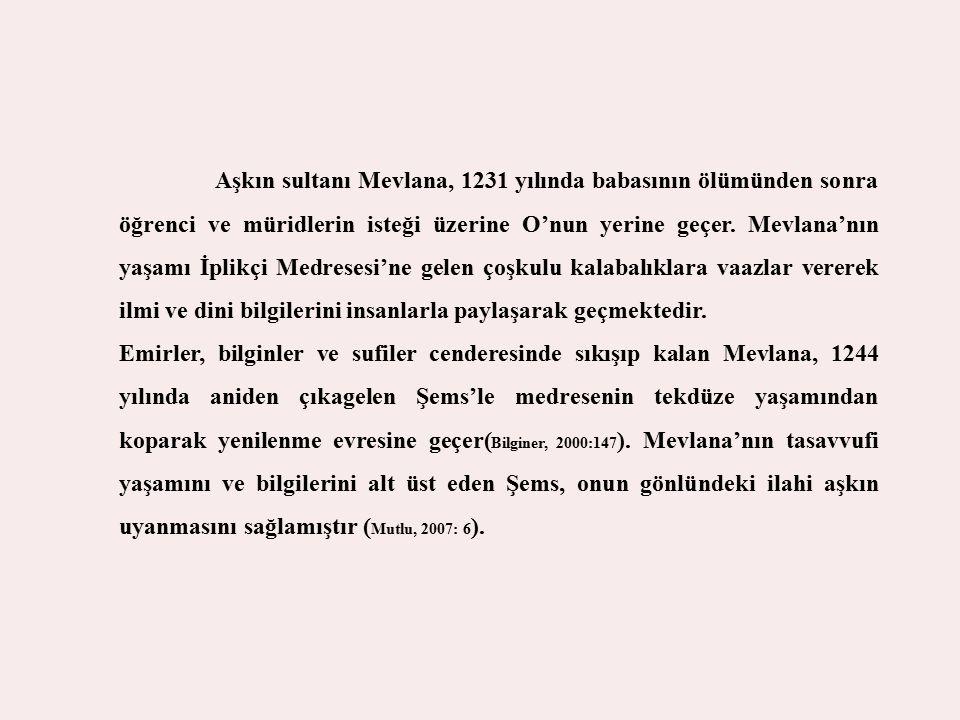 Aşkın sultanı Mevlana, 1231 yılında babasının ölümünden sonra öğrenci ve müridlerin isteği üzerine O'nun yerine geçer. Mevlana'nın yaşamı İplikçi Medresesi'ne gelen çoşkulu kalabalıklara vaazlar vererek ilmi ve dini bilgilerini insanlarla paylaşarak geçmektedir.
