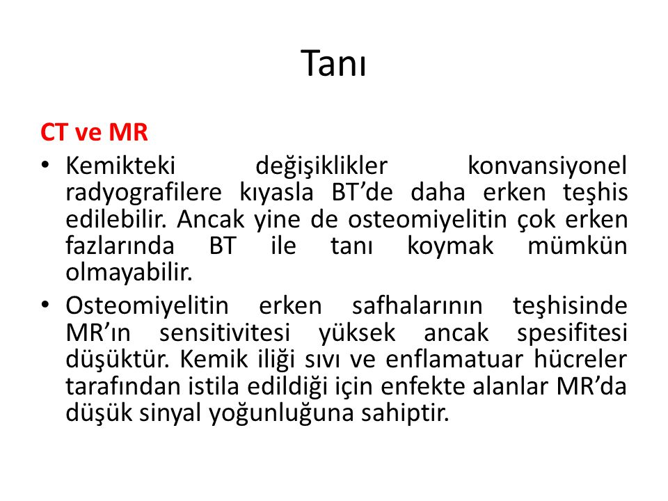 Tanı CT ve MR.