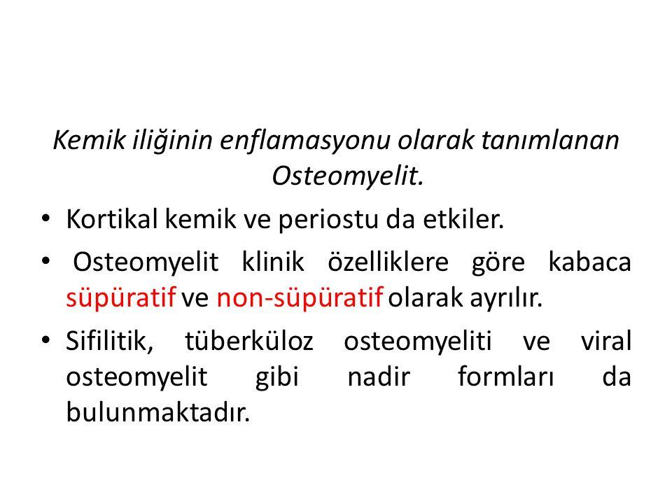 Kemik iliğinin enflamasyonu olarak tanımlanan Osteomyelit.