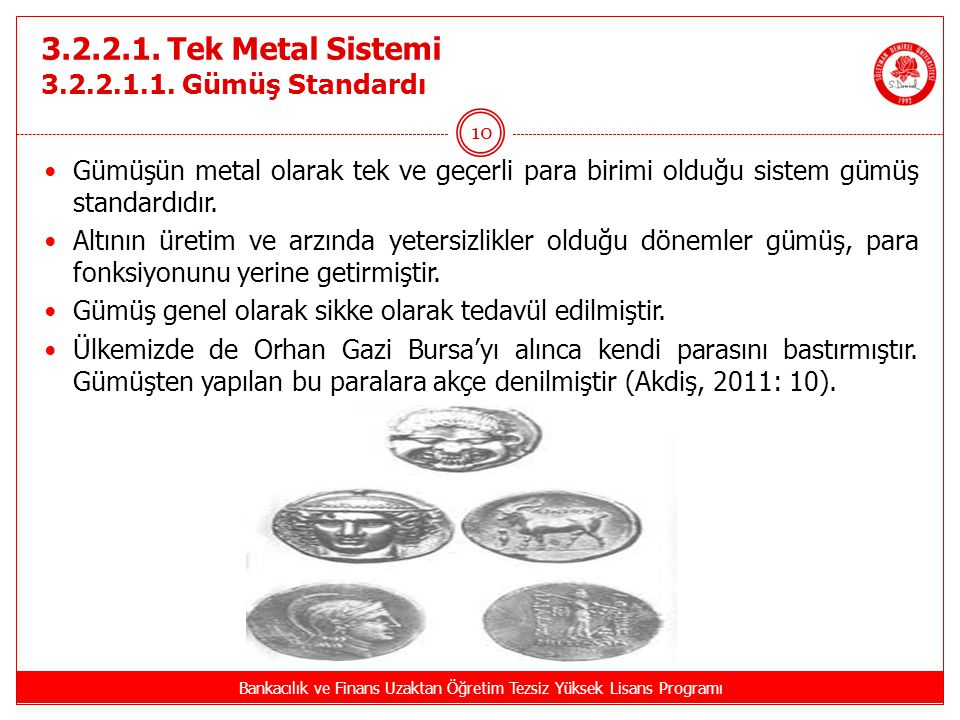 3.2.2.1. Tek Metal Sistemi 3.2.2.1.1. Gümüş Standardı