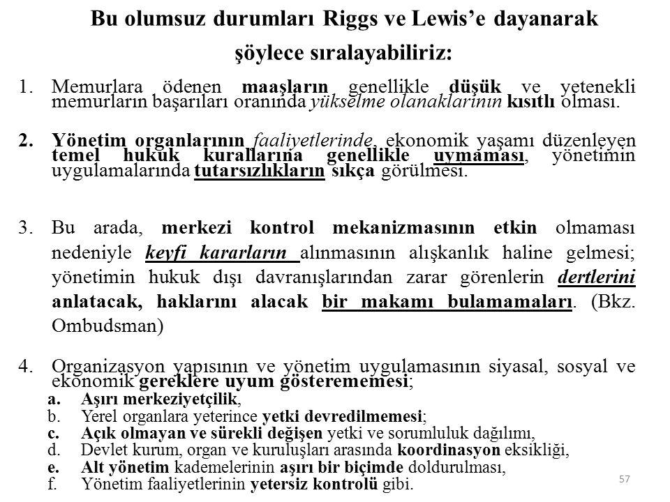 Bu olumsuz durumları Riggs ve Lewis'e dayanarak şöylece sıralayabiliriz: