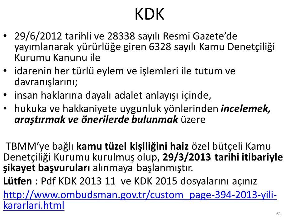 KDK 29/6/2012 tarihli ve 28338 sayılı Resmi Gazete'de yayımlanarak yürürlüğe giren 6328 sayılı Kamu Denetçiliği Kurumu Kanunu ile.