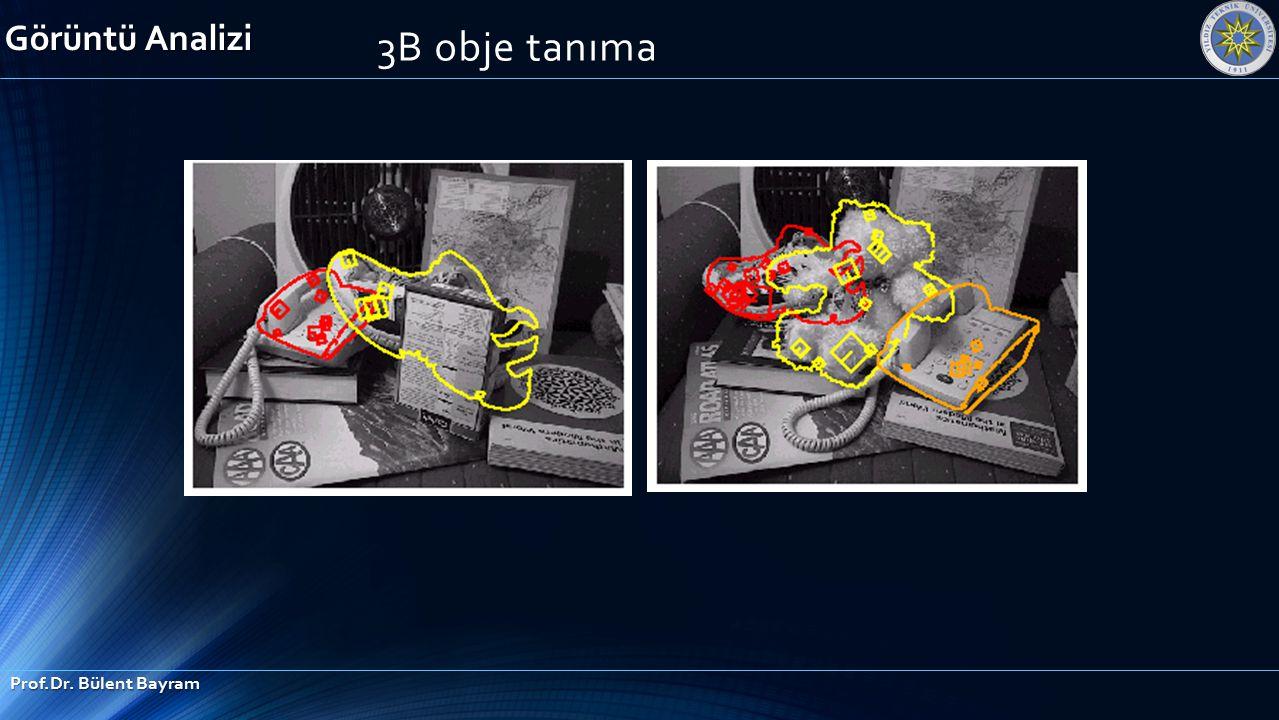 3B obje tanıma Görüntü Analizi Prof.Dr. Bülent Bayram