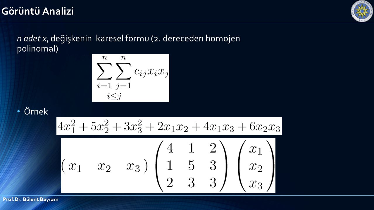 Görüntü Analizi n adet xi değişkenin karesel formu (2.