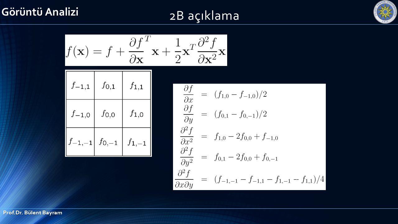 2B açıklama Görüntü Analizi Prof.Dr. Bülent Bayram