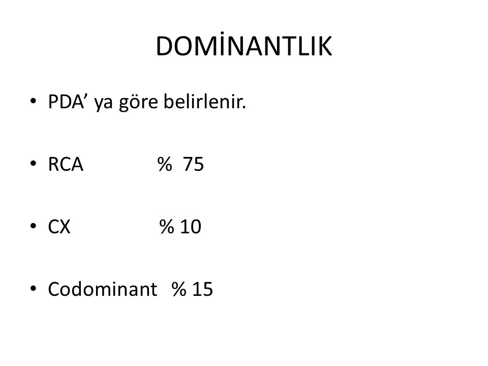 DOMİNANTLIK PDA' ya göre belirlenir. RCA % 75.