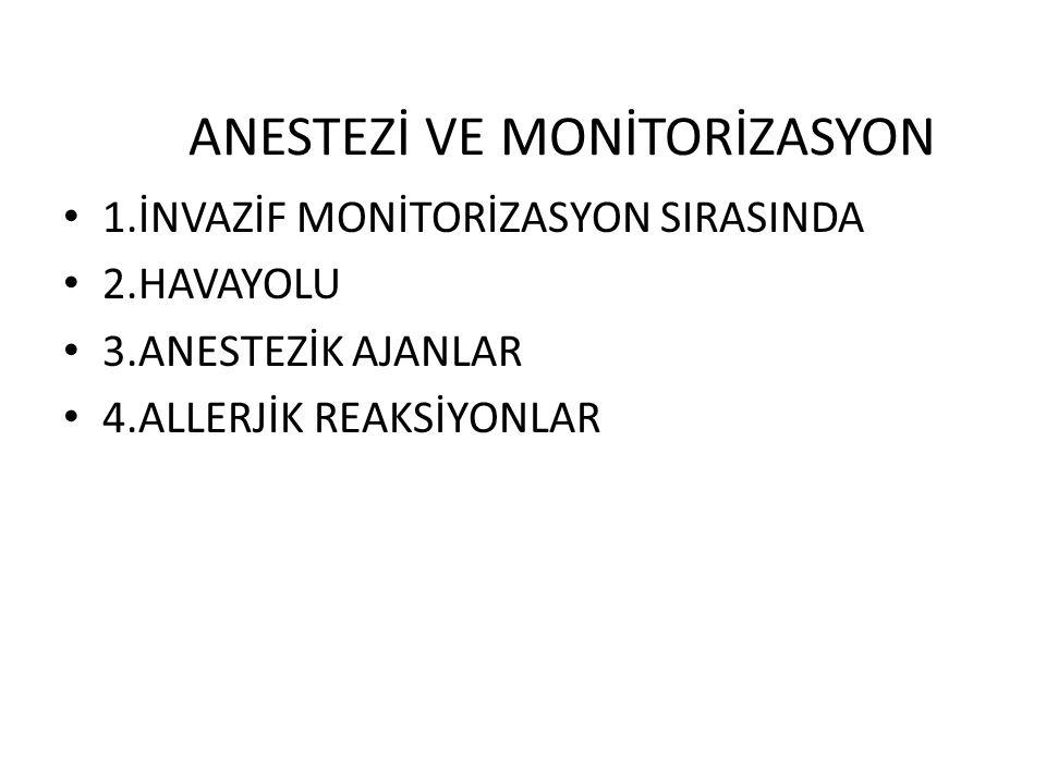 ANESTEZİ VE MONİTORİZASYON